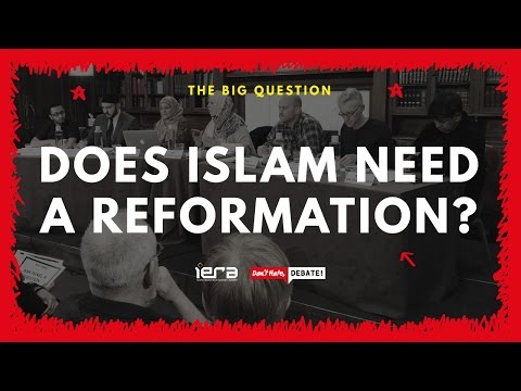 Does Islam Need A Reformation?   'Don't Hate, Debate!'