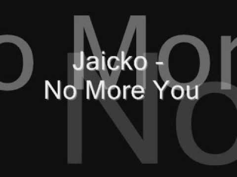 Jaciko - No More You