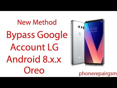 Bypass/Remove google account lg phones android 8 x x oreo