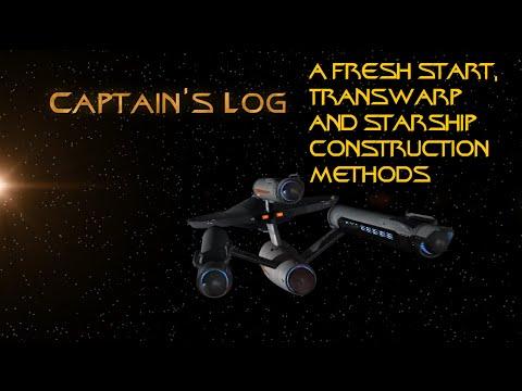 Captains Log - Stardate: 201602.08 -  a fresh start, transwarp and ship construction methods