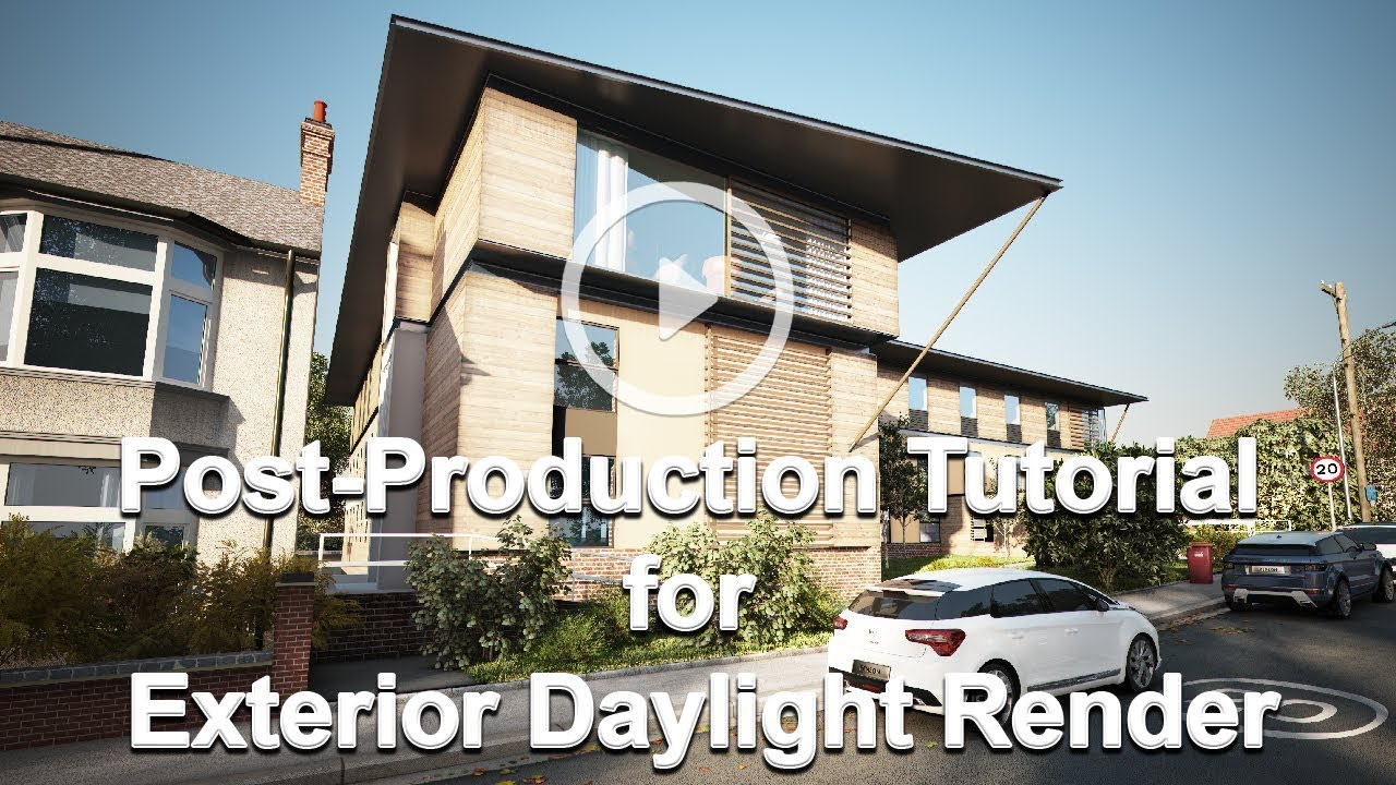 Post-Production Techniques for Exterior Daylight Renders