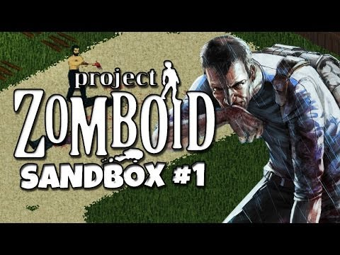 Project Zomboid - Sandbox Part 1 - The Dirty Beginning