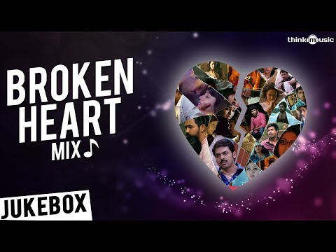 💔 Broken Heart Mix | Tamil Audio Jukebox