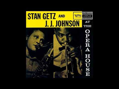 Stan Getz & J.J. Johnson -  At The Opera House ( Full Album )