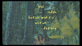 Idgitaf - Hal Indah Butuh Waktu Untuk Datang #Solekmu (Official Lyric Video)