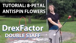 Beginner Double Staff Tutorial: 8-Petal Antispin Flowers