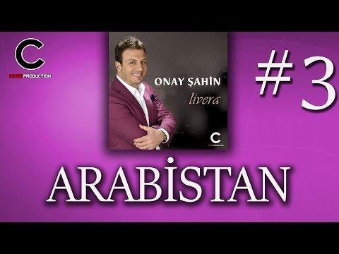 Onay Şahin - Arabistan (2017)