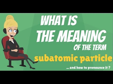 What is SUBATOMIC PARTICLE? What does SUBATOMIC PARTICLE mean? SUBATOMIC PARTICLE meaning