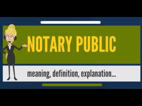 What is NOTARY PUBLIC? What does NOTARY PUBLIC mean? NOTARY PUBLIC