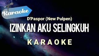 Download [Karaoke] Izinkan aku selingkuh - D'Paspor (New pulpen)   Karaoke