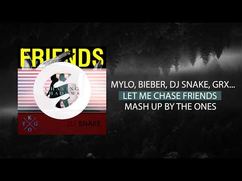 Justin Mylo, Justin Bieber, DJ Snake, Martin Garrix, Kygo - Let Me Chase Friends (The Ones Mash Up)