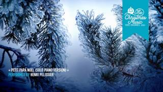 Скачать Petit Papa Noël Solo Piano Version By Henri Pélissier Christmasmusic Christmassongs