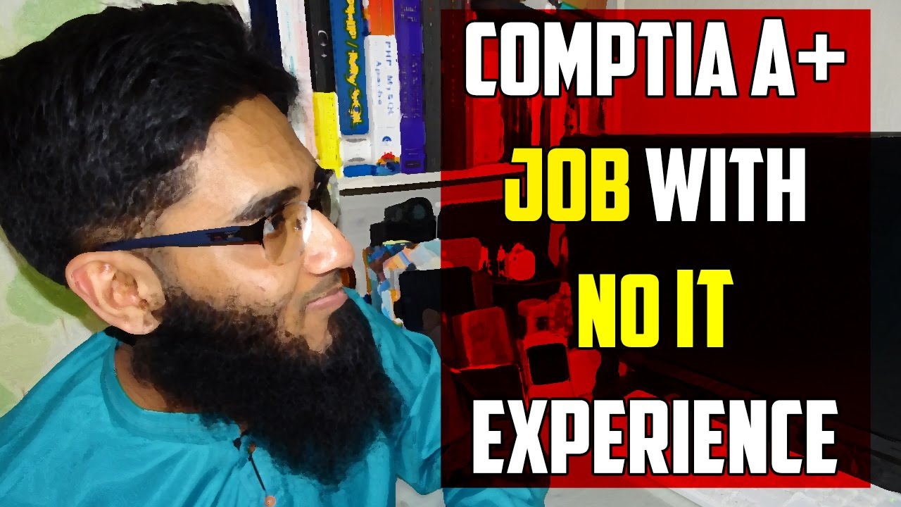 Question can comptia a get you a job with no it experience question can comptia a get you a job with no it experience youtube xflitez Images