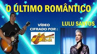 Baixar O Último Romântico - Lulu Santos ( VERSÃO MAURÍCIO MASUDA ) Vídeo CIFRADO ( 2016 )