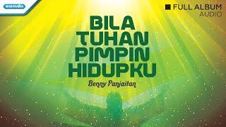 Download Bila Tuhan Pimpin Hidupku - Benny Panjaitan (Audio)