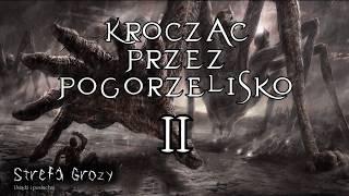 Creepypasta - Krocząc przez pogorzelisko cz.2/3  [Lektor PL]