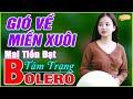 ✅Gió Về Miền Xuôi➤Lk Bolero Nhạc Trữ Tình Mới 2021➤Nhạc Vàng Rumba Chon Lọc Vì Nghèo Em Phụ Tình Anh