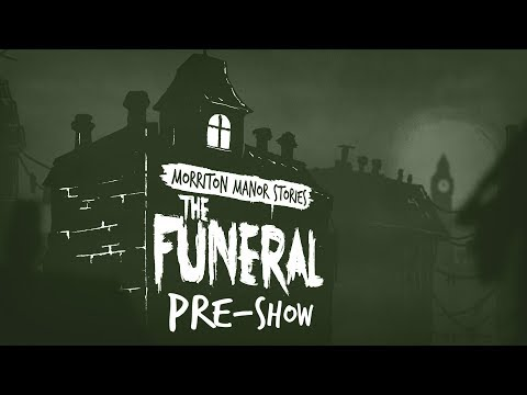Pen & Paper: Morriton Manor Stories: The Funeral | Pre-Show
