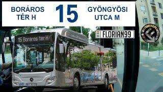 BKV VT 15-ös busz útvonala - MB NGT TESZTBUSZBÓL! (Boráros tér H - Gyöngyösi utca M)