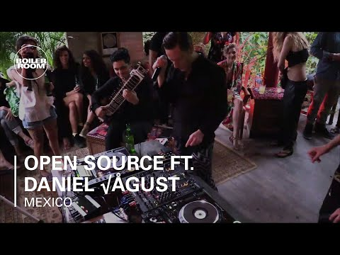 Open Source ft. Daniel Águst Boiler Room Mexico