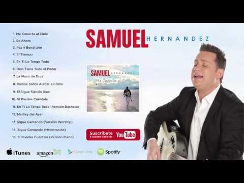 Samuel Hernández - Me Conecta al Cielo (Album Completo)