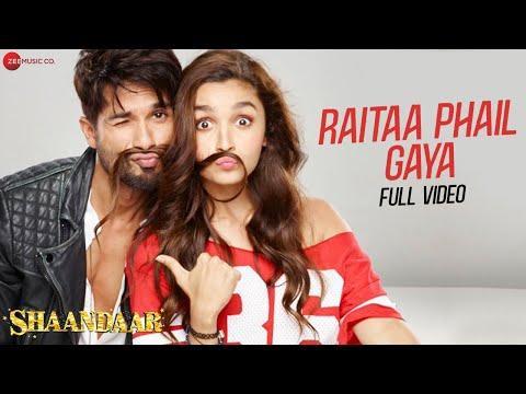 Raitaa Phail Gaya - Full Video   Shaandaar   Shahid Kapoor & Alia Bhatt   Divya Kumar