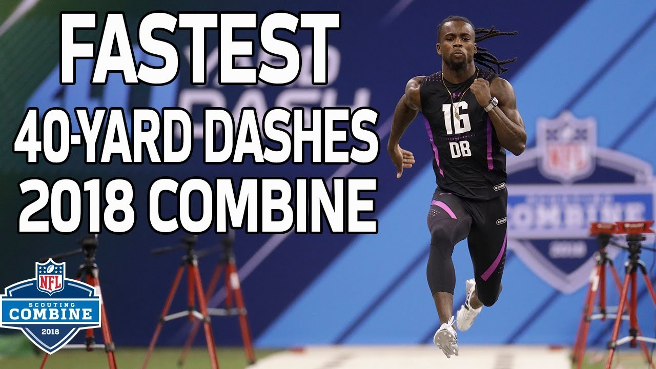 The Fastest 40 Yard Dash Times Of 2018 Nfl Combine Highlights Youtube