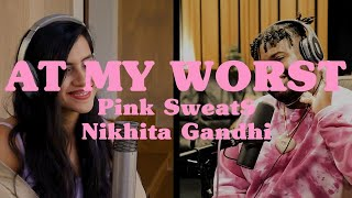 Download Pink Sweat$ - At My Worst (feat. Nikhita Gandhi) [Official Music Video]