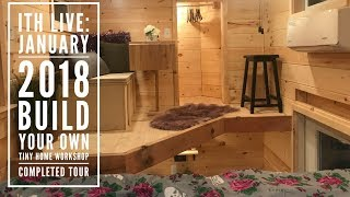 Incredible Tiny Homes: January 2018 Build Your Own Tiny Home Workshop Home Tour