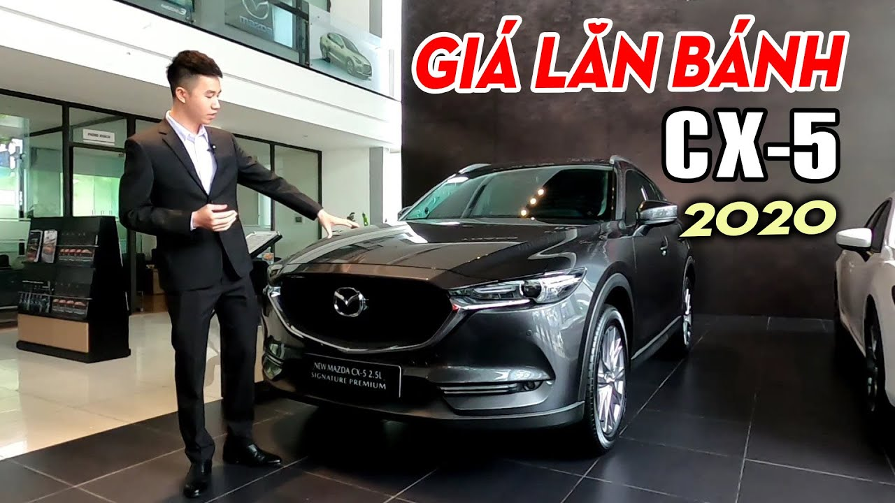 Giá Lăn Bánh Mazda CX5 – Giá Bán Mới Nhất 2020
