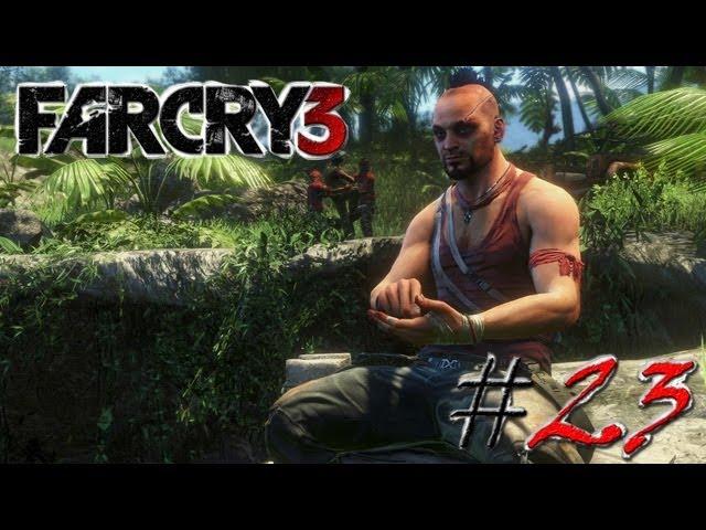 Смотреть прохождение игры Far Cry 3. Серия 23 - Я тебе говорил что такое безумие?