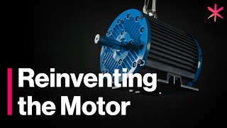 Want to Save the Planet? Start with Reinventing the Motor