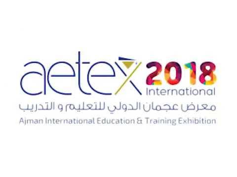 Don't Forget to Visit Ajman Intl Education & Training Exhibition - AETEX2018 (6-8 Feb)