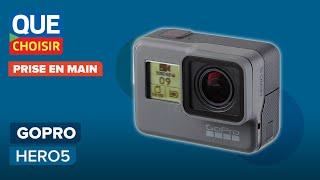 GoPro Hero5 Black et Hero5 Session - Prise en main