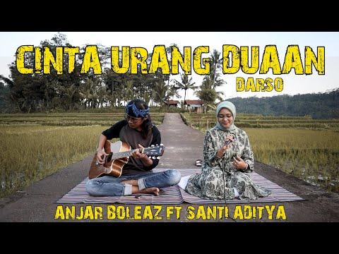 Cinta Urang Duaan - Darso (Versi Akustik Gitar) Cover Anjar Boleaz Ft Santi Aditya