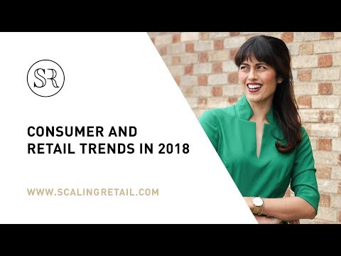 Consumer and Retail Trends in 2018