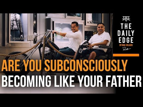 Daily EDGE Are You Subconsciously Becoming Like Your Father (The Daily Edge for Men Entrepreneurs)