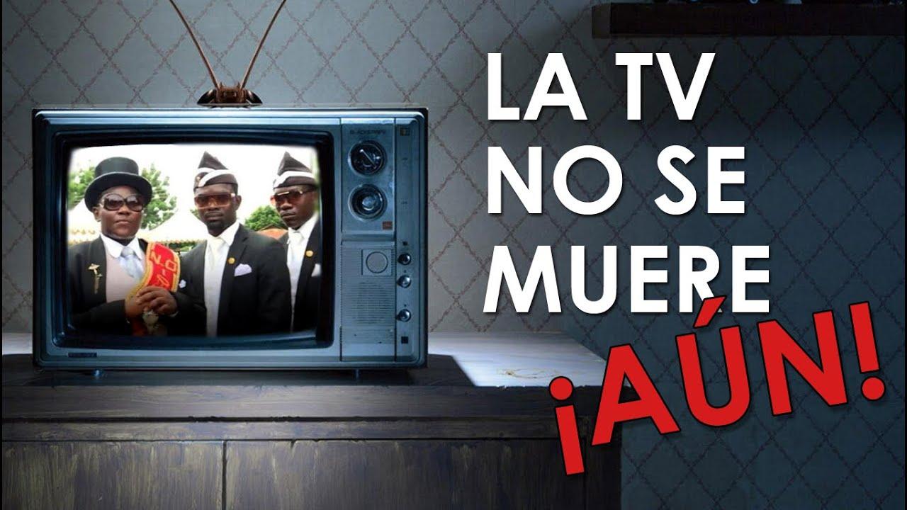 La Televisión no se muere... ¡AÚN!