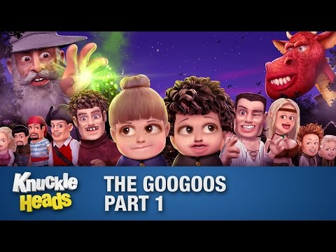 The Googoos Part 1 - Knuckleheads Episode 13