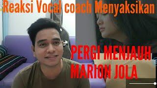 Vocal Coach Reaction Pergi Menjauh - Marion Jola