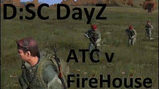 DSC DayZ #12 ATC v Firehouse