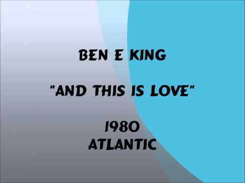 Ben E King - And This Is Love - 1980 mp3