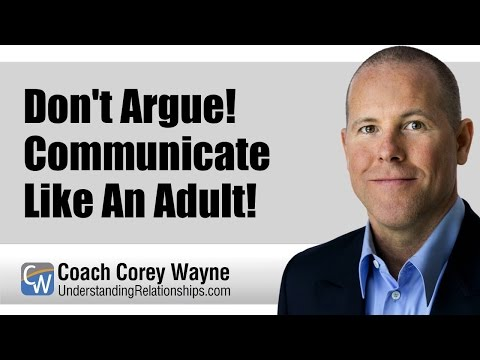 Don't Argue! Communicate Like An Adult!