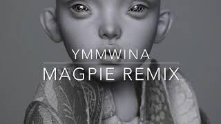 GRIMES YMMWINA MAGPIE REMIX