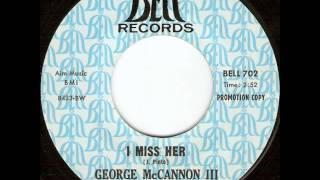 George McCannon III - I Miss Her