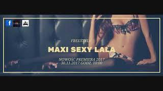 Freestyle - Maxi Sexy Lala (OFFICIAL AUDIO) NOWOŚĆ PREMIERA 2017/2018 !