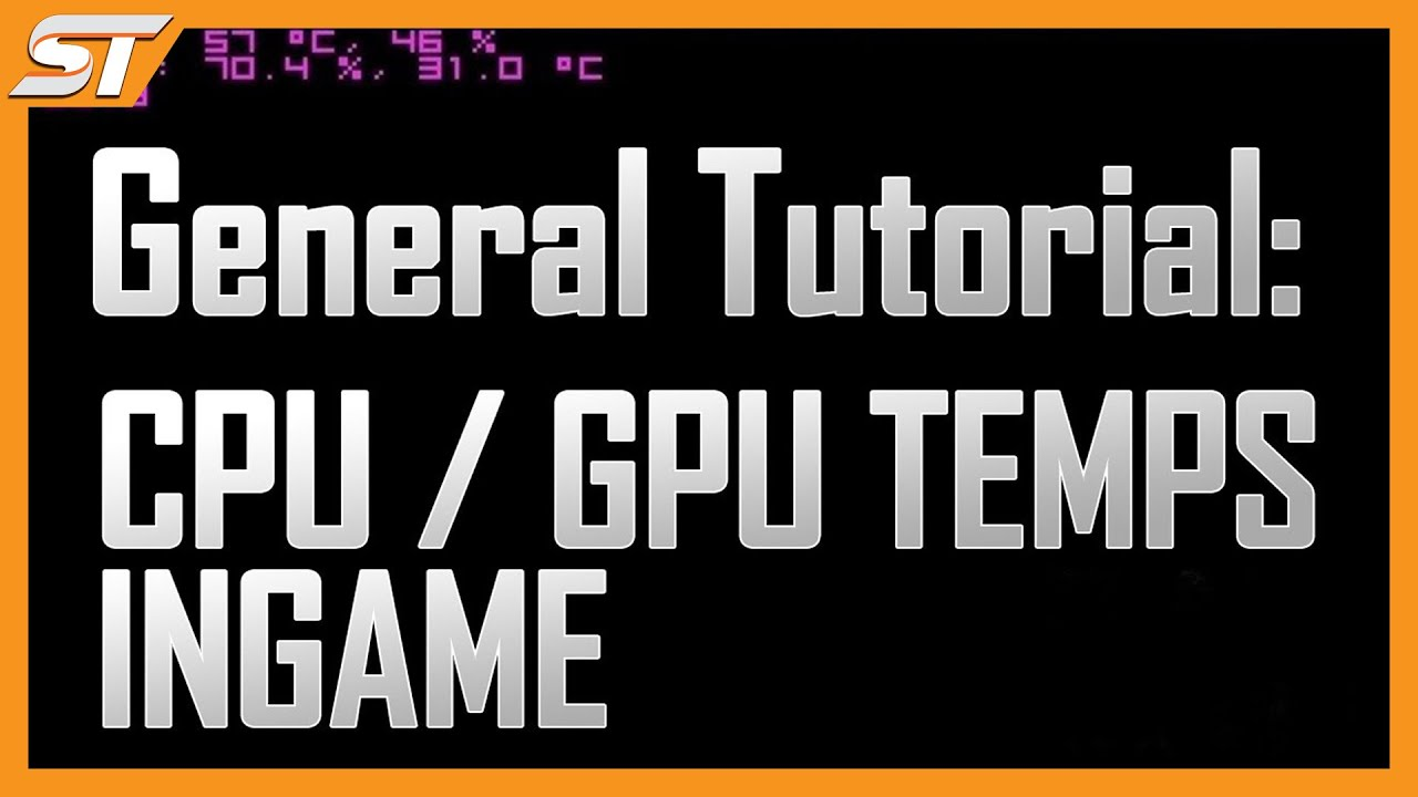 [GT] How to see CPU / GPU temperature and usage ingame (Inc FPS)