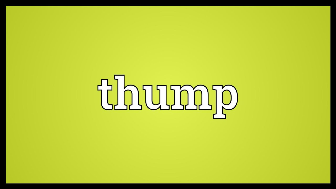 Thump Meaning