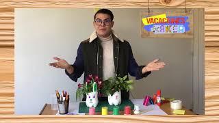 Vacaciones Maker - Macetas con materiales reciclados