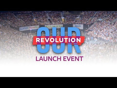 Our Revolution Launch Event